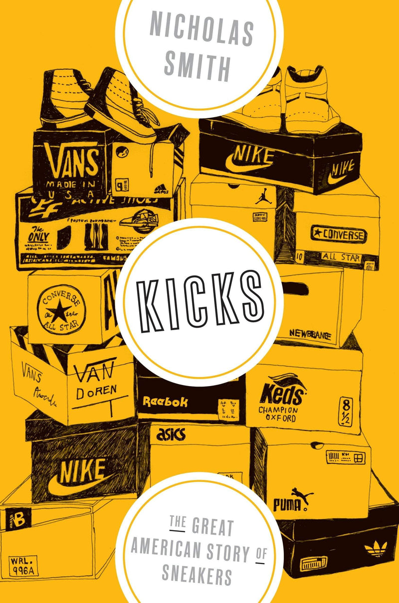 Kicks : The Great American Story of Sneakers - The Reading Nook