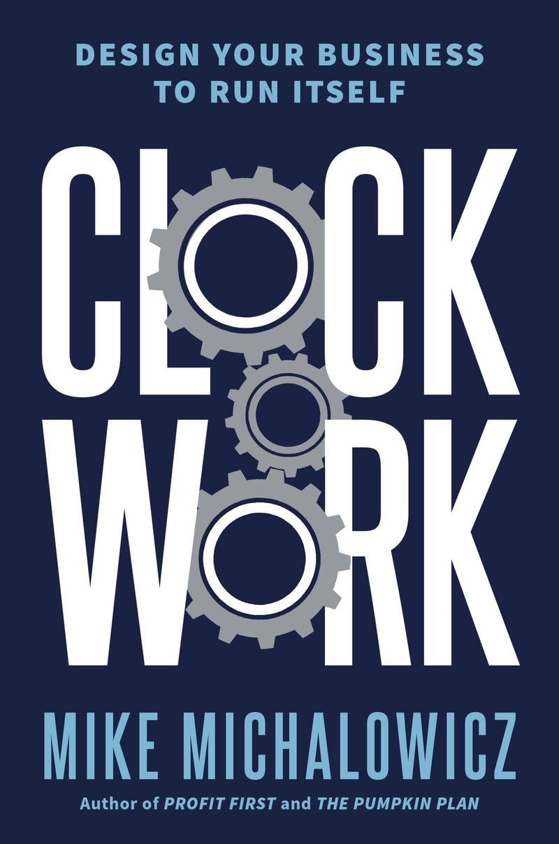 Clockwork : Design Your Business to Run Itself - The Reading Nook