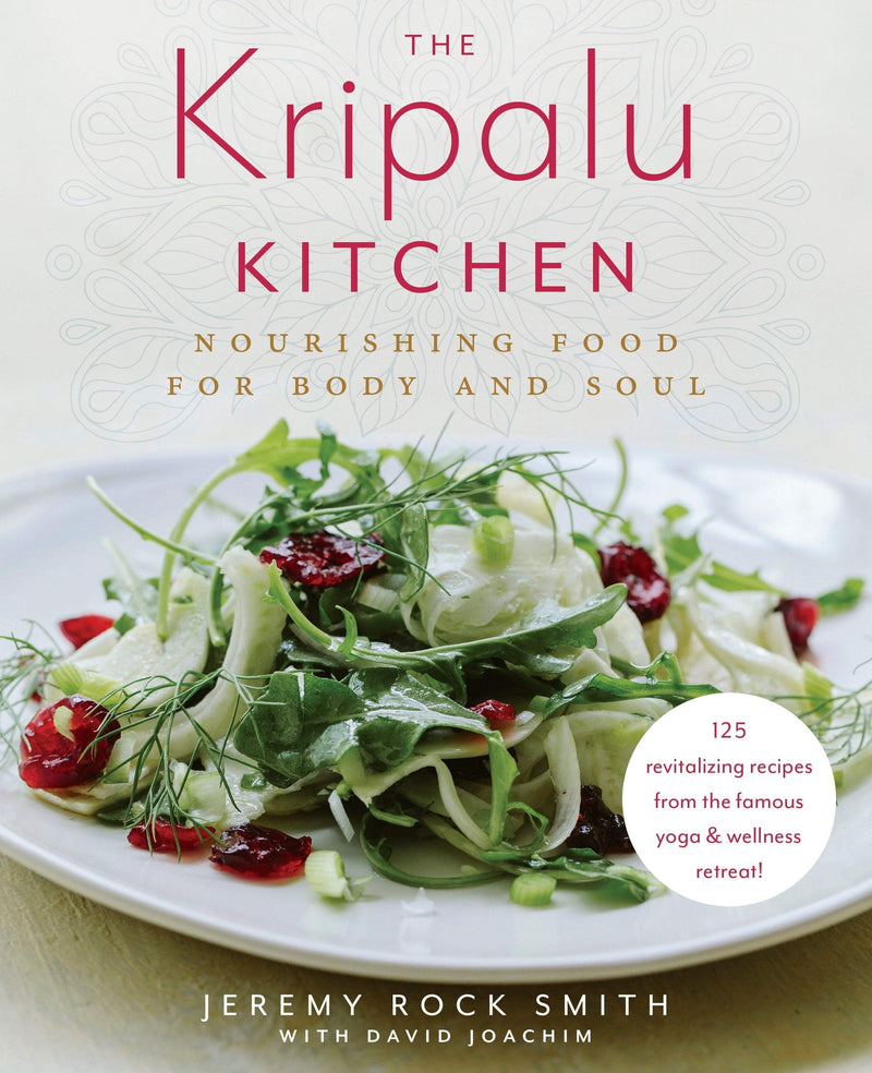 The Kripalu Kitchen : Nourishing Food for Body and Soul - The Reading Nook