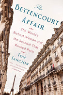 The Bettencourt Affair : The World's Richest Woman and the Scandal That Rocked Paris - The Reading Nook