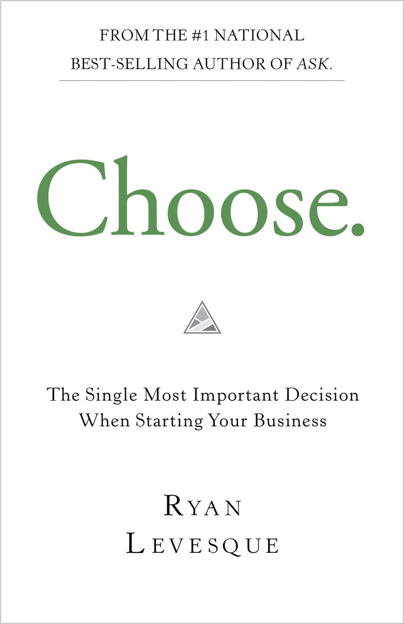 Choose : The Single Most Important Decision When Starting Your Business - The Reading Nook