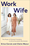 Work Wife : The Power of Female Friendship to Drive Successful Businesses - The Reading Nook