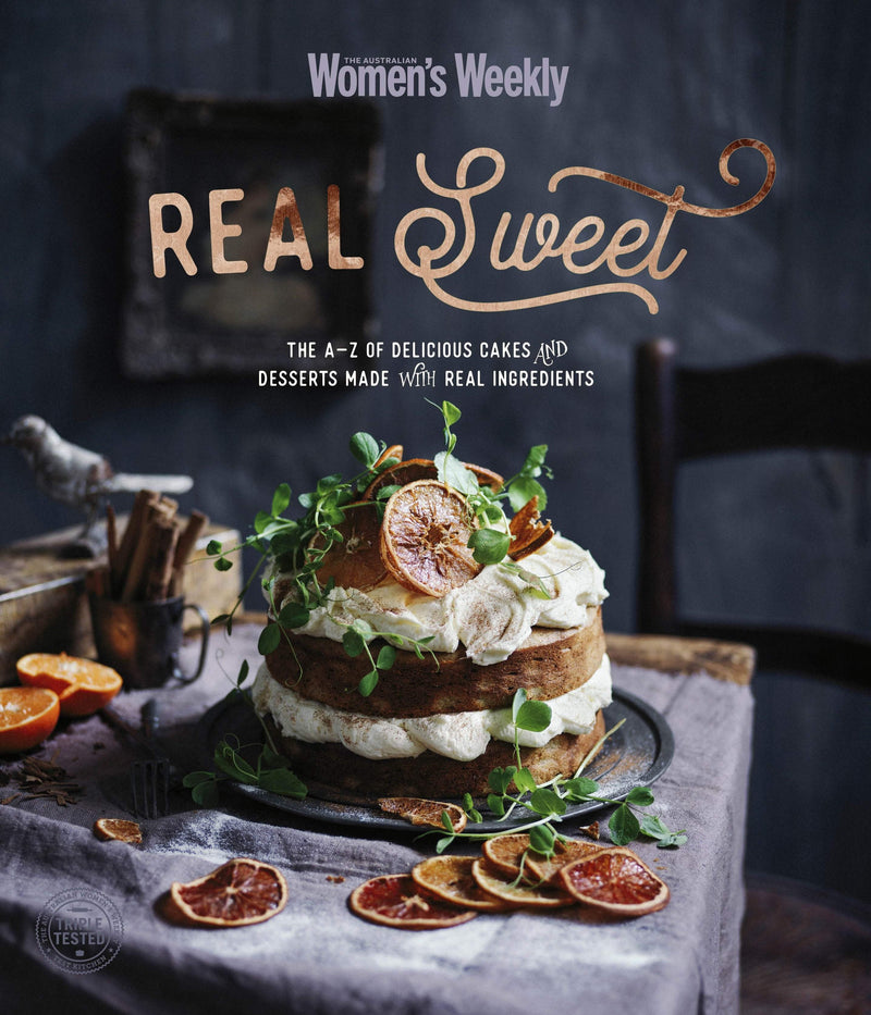 Real Sweet : The A-Z of delicious cakes and desserts made with real ingredients - The Reading Nook