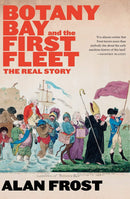 Botany Bay and the First Fleet: The Real Story - The Reading Nook