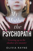 My Mother, the Psychopath : Growing up in the shadow of a monster Paperback / softback
