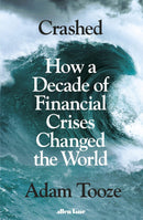 Crashed : How a Decade of Financial Crises Changed the World - The Reading Nook