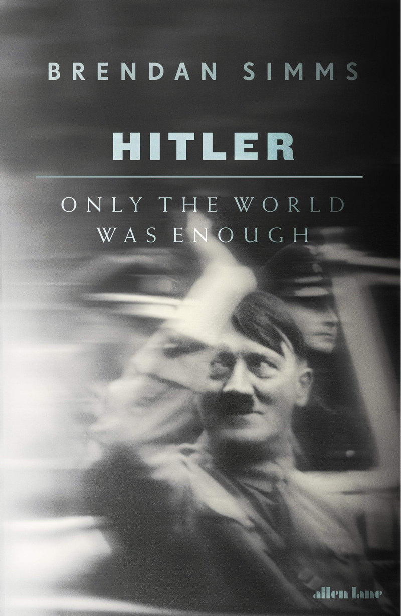 Hitler : Only the World was Enough - The Reading Nook