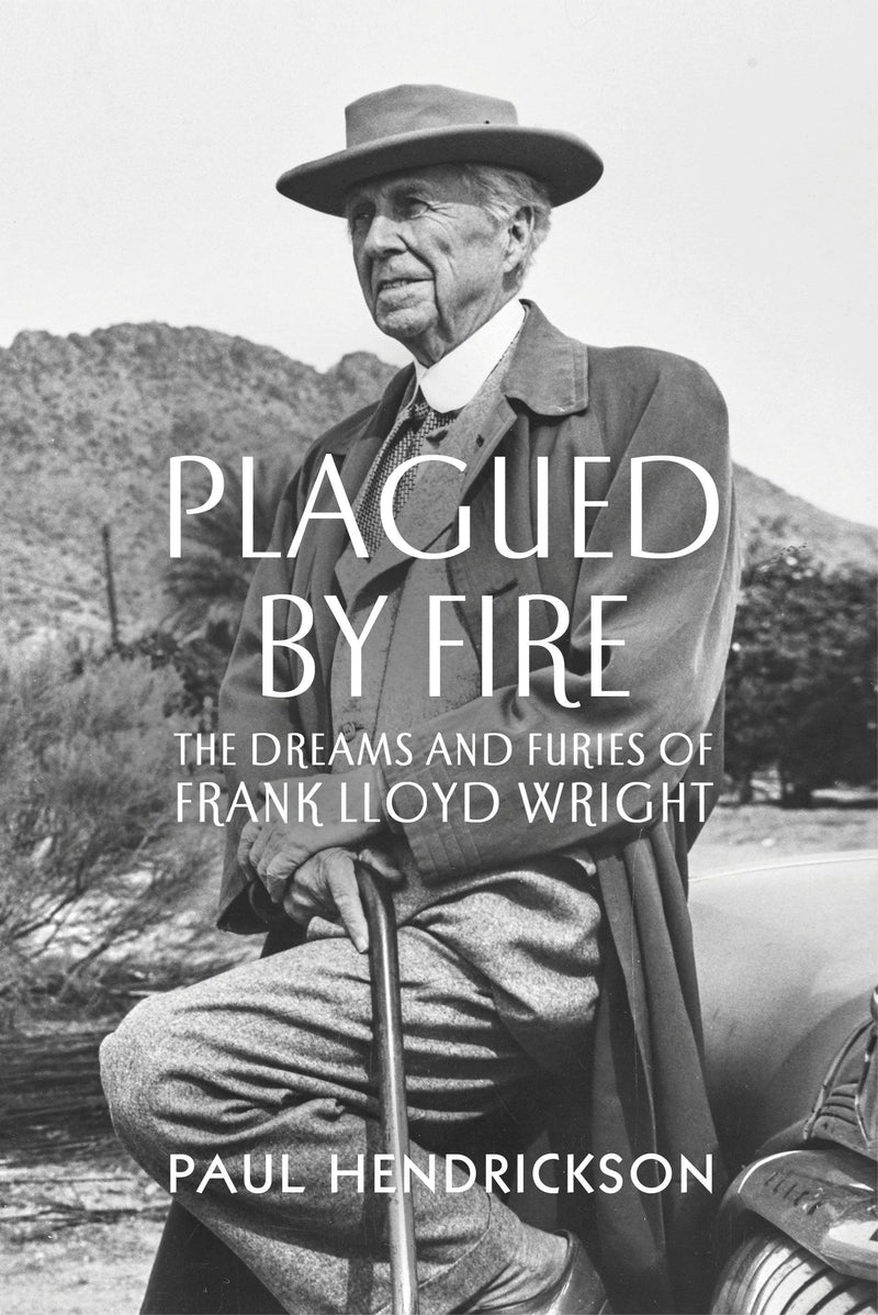 Plagued By Fire : The Dreams and Furies of Frank Lloyd Wright - The Reading Nook