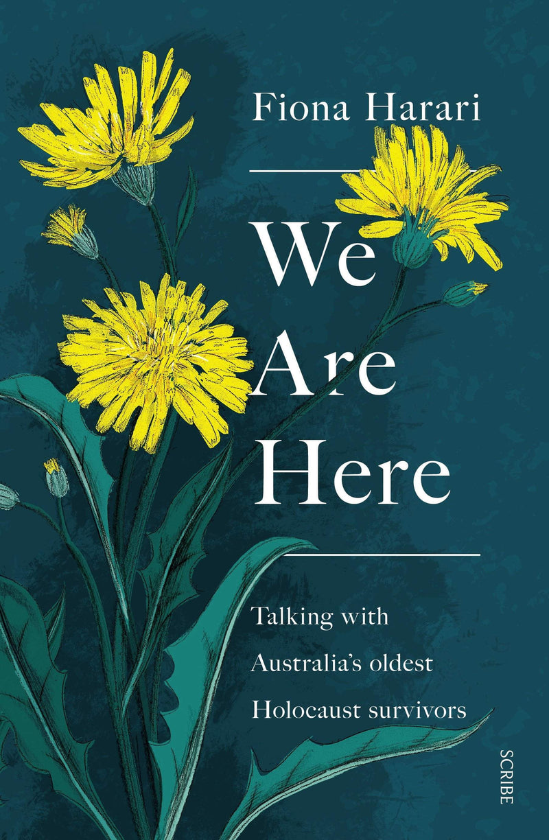 We Are Here: Talking with Australia's Oldest Holocaust Survivors Paperback / softback