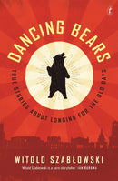 Dancing Bears: True Stories about Longing for the Old Days - The Reading Nook