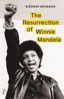 The Resurrection of Winnie Mandela - The Reading Nook