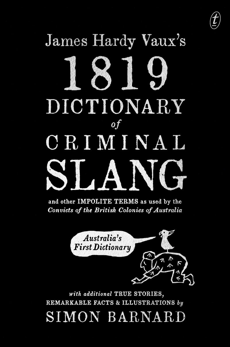 James Hardy Vaux's 1819 Dictionary of Criminal Slang and Other Impolite Terms as Used by the Convicts of the British Colonies of Australia with Additional True Stories, Remarkable Facts and Illustrations - The Reading Nook