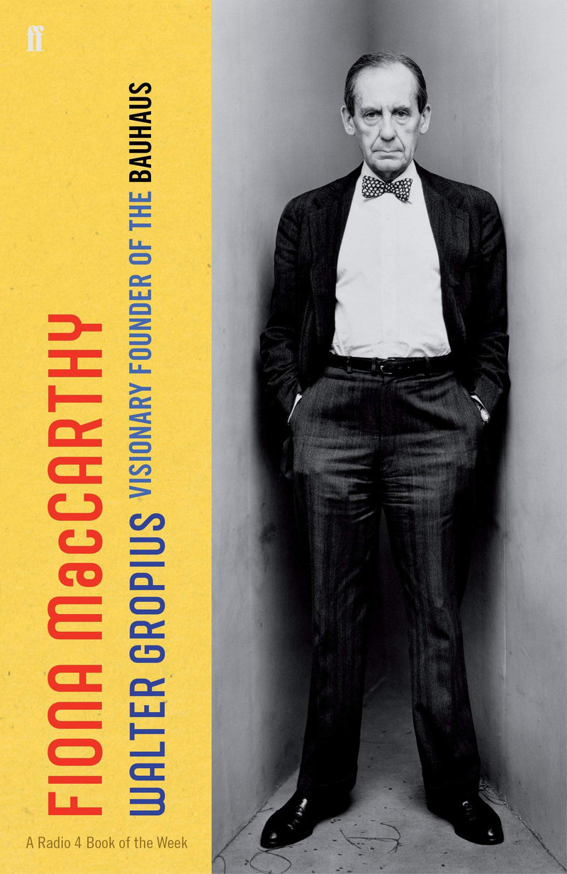 Walter Gropius : Visionary Founder of the Bauhaus Hardback
