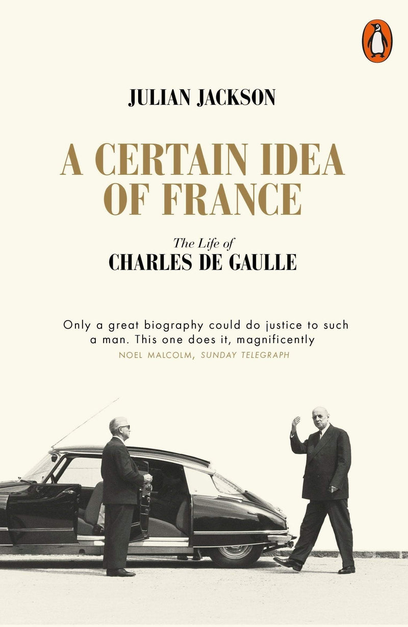 A Certain Idea of France: A Life of Charles de Gaulle Paperback / softback