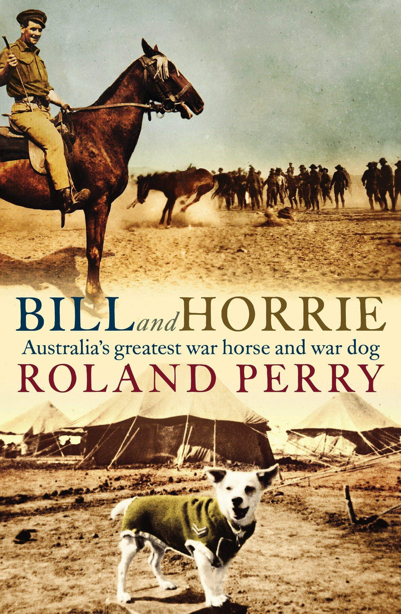 Bill and Horrie : Australia's greatest war horse and war dog - The Reading Nook