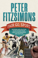 Fair Go, Sport : Inspiring and uplifting tales of the good folks, great sportsmanship and fair play - The Reading Nook