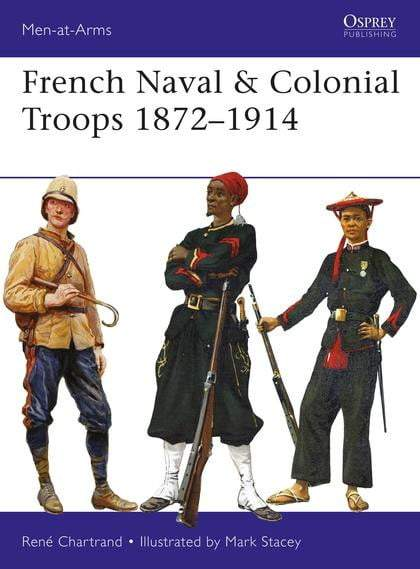 French Naval & Colonial Troops 1872-1914 - The Reading Nook