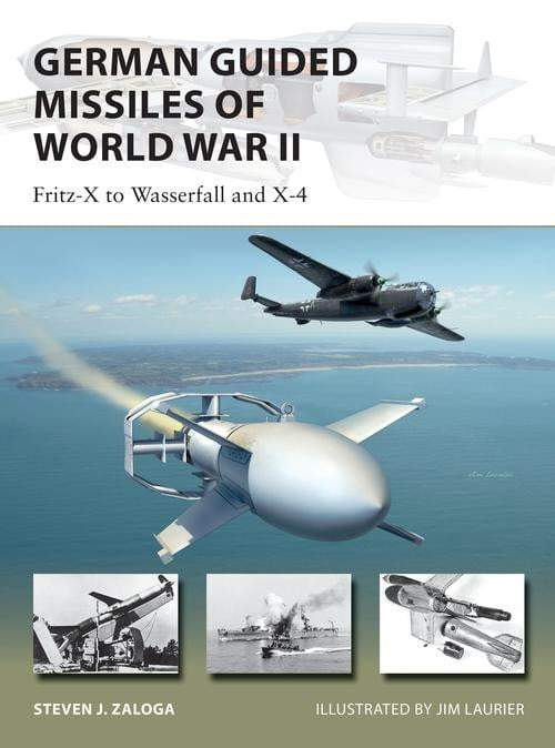 German Guided Missiles of World War II: Fritz-X to Wasserfall and X4 - The Reading Nook