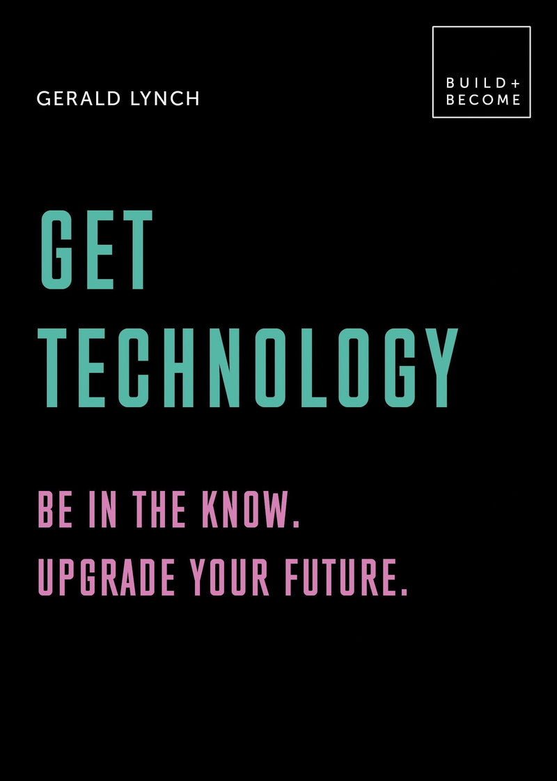 Get Technology (Build and Become) : 20 thought-provoking lessons Hardback