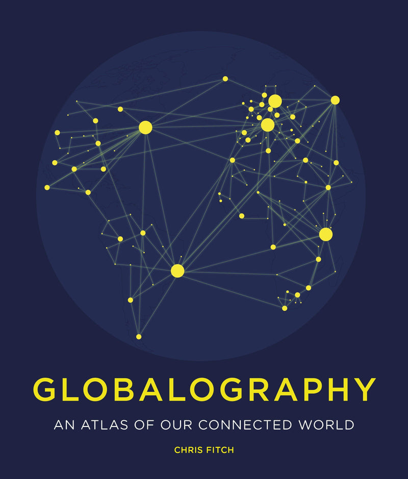 Globalography : Our interconnected world in 50 maps - The Reading Nook
