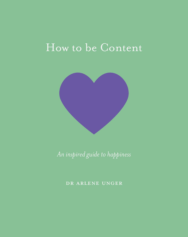How to be Content : An inspired guide to happiness Hardback