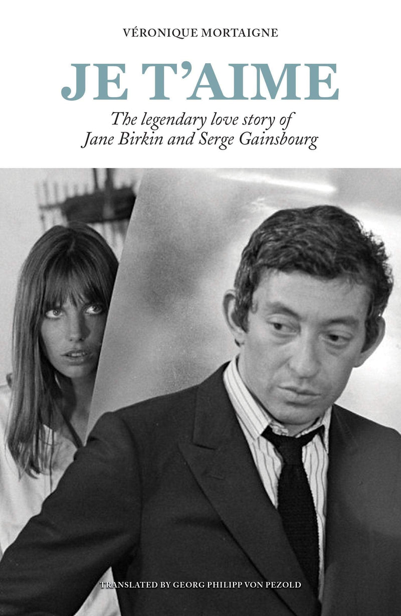 Je t'aime : The legendary love story of Jane Birkin and Serge Gainsbourg - The Reading Nook