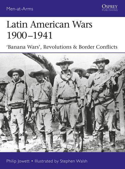 "Latin American Wars 1900?1941 : ""Banana Wars,"" Border Wars & Revolutions - The Reading Nook"