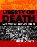 Liberty or Death: Latin American Conflicts, 1900-70 - The Reading Nook