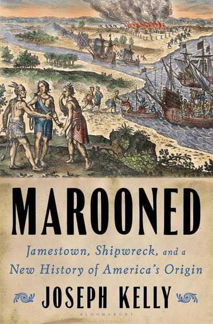 Marooned : Jamestown, Shipwreck, and a New History of America's Origin Hardback