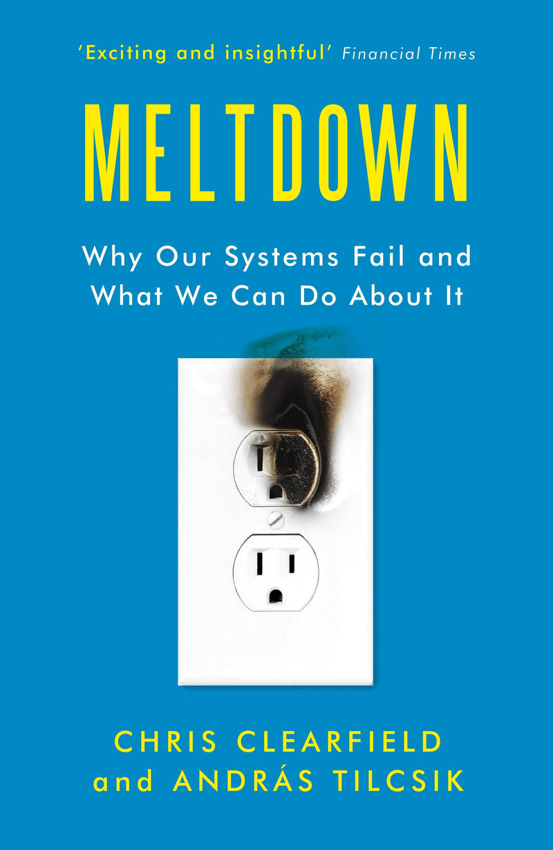Meltdown : Why Our Systems Fail and What We Can Do About It Paperback / softback