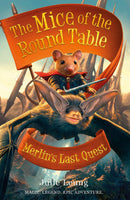 Mice of the Round Table 3: Merlin's Last Quest - The Reading Nook
