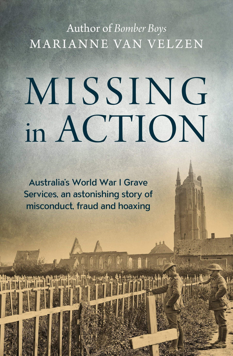 Missing in Action : Australia's World War I Grave Services, an astonishing true story of misconduct, fraud and hoaxing - The Reading Nook