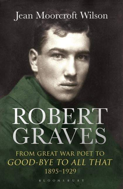 Robert Graves : From Great War Poet to Good-bye to All That (1895-1929) - The Reading Nook