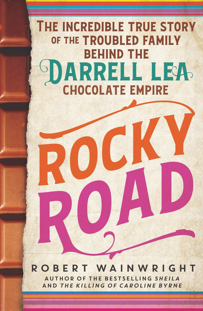 Rocky Road : The incredible true story of the fractured family behind the Darrell Lea chocolate empire - The Reading Nook