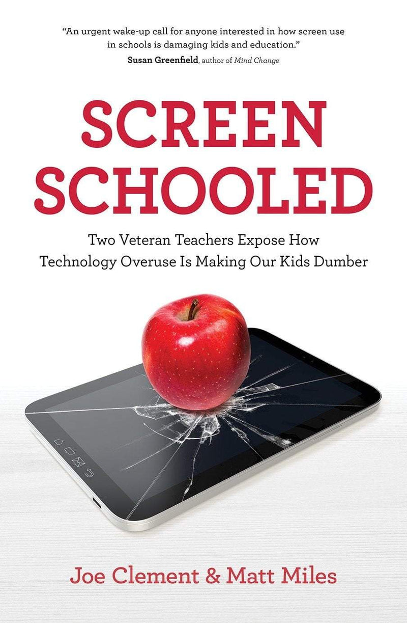 Screen Schooled: Two Veteran Teachers Expose How Technology Overuse is Making Our Kids Dumber - The Reading Nook