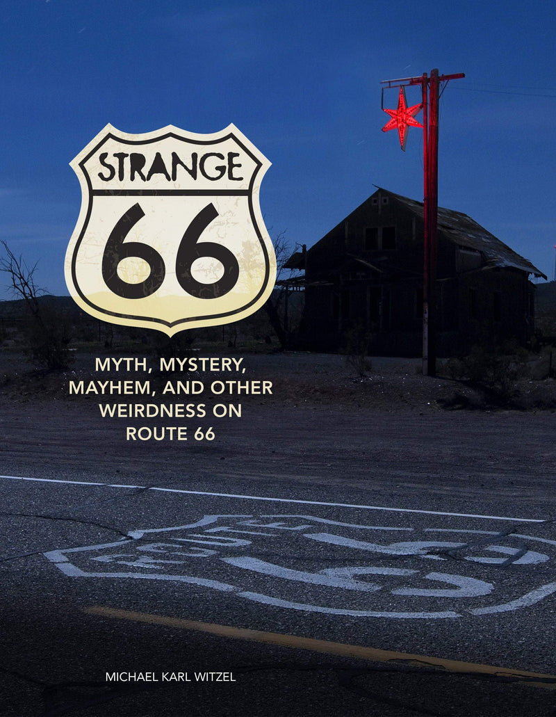 Strange 66 : Myth, Mystery, Mayhem, and Other Weirdness on Route 66 - The Reading Nook