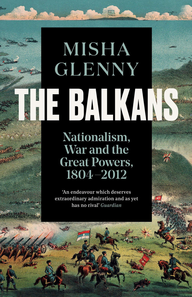 The Balkans, 1804-2012 : Nationalism, War and the Great Powers Paperback / softback