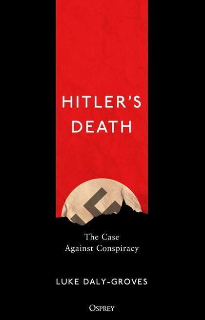 Hitler's Death: The Case Against Conspiracy - The Reading Nook