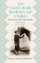 The Lost War Horses of Cairo : The Passion of Dorothy Brooke Paperback / softback