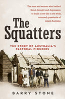 The Squatters : The story of Australia's pastoral pioneers Paperback / softback