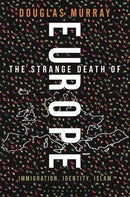 The Strange Death of Europe: Immigration, Identity, and Islam : Immigration, Identity, and Islam - The Reading Nook