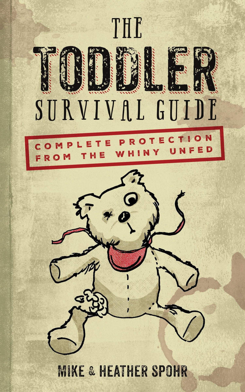 The Toddler Survival Guide : Complete Protection from the Whiny Unfed - The Reading Nook
