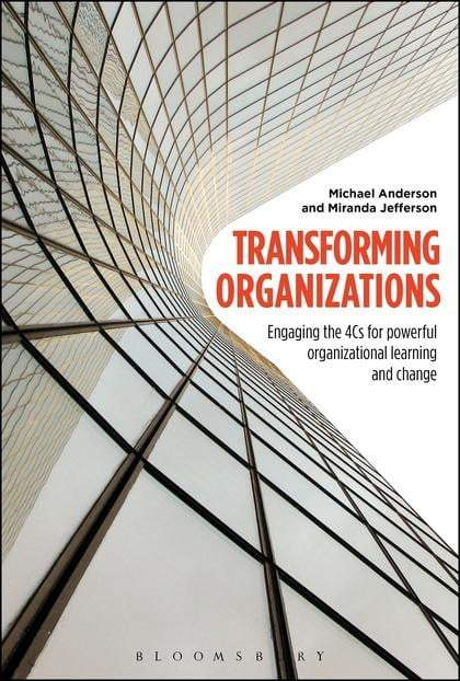 Transforming Organizations : Engaging the 4Cs for Powerful Organizational Learning and Change - The Reading Nook