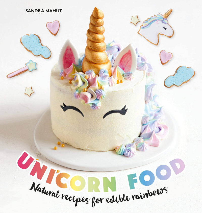 Unicorn Food : Natural recipes for edible rainbows - The Reading Nook