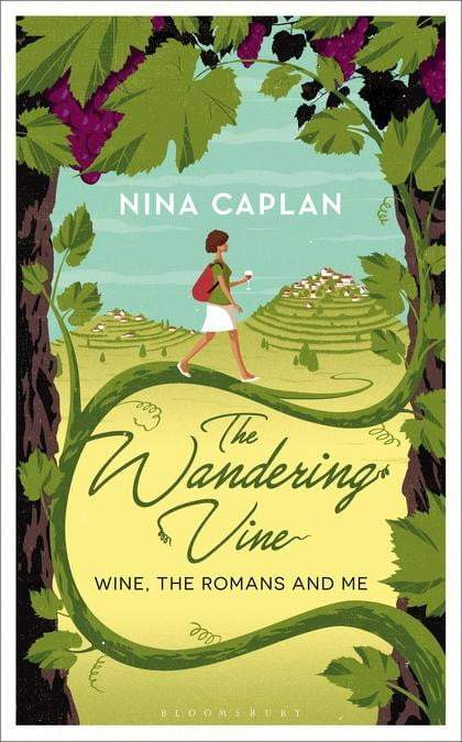 Wandering Vine: Wine, The Romans and Me : Wine, The Romans and Me Hardback