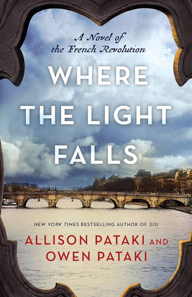 Where The Light Falls : A Novel of the French Revolution - The Reading Nook