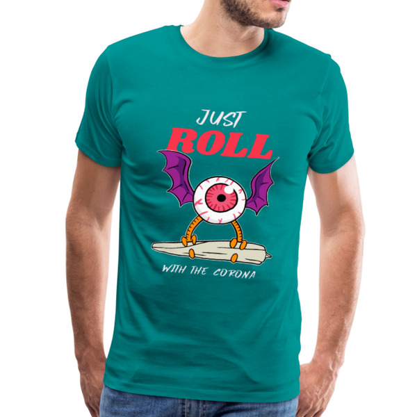 Just Roll With The Corona Men's Premium T-Shirt - Anything Goes store