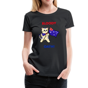 Bloody Oath! Women's Premium T-Shirt - Anything Goes store