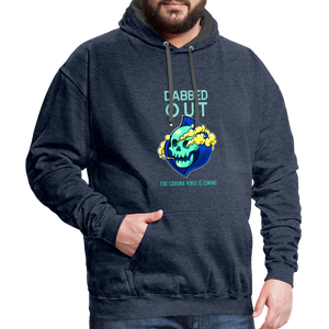 DABBED OUT The Corona is coming Contrast Hoodie - Anything Goes store