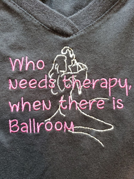 V Neck: Who need therapy when there is Ballroom